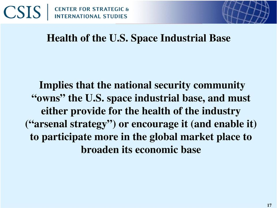 S. space industrial base, and must either provide for the health of the