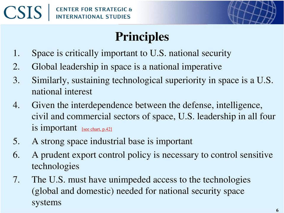 Given the interdependence between the defense, intelligence, civil and commercial sectors of space, U.S. leadership in all four is important [see chart, p.