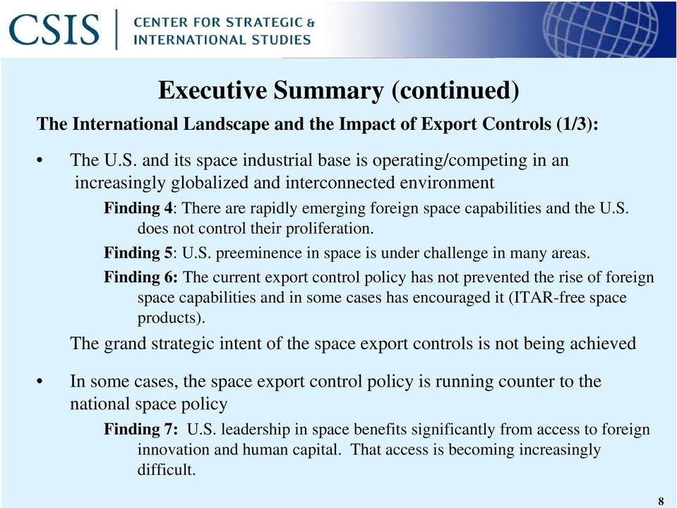 and its space industrial base is operating/competing in an increasingly globalized and interconnected environment Finding 4: There are rapidly emerging foreign space capabilities and the U.S.