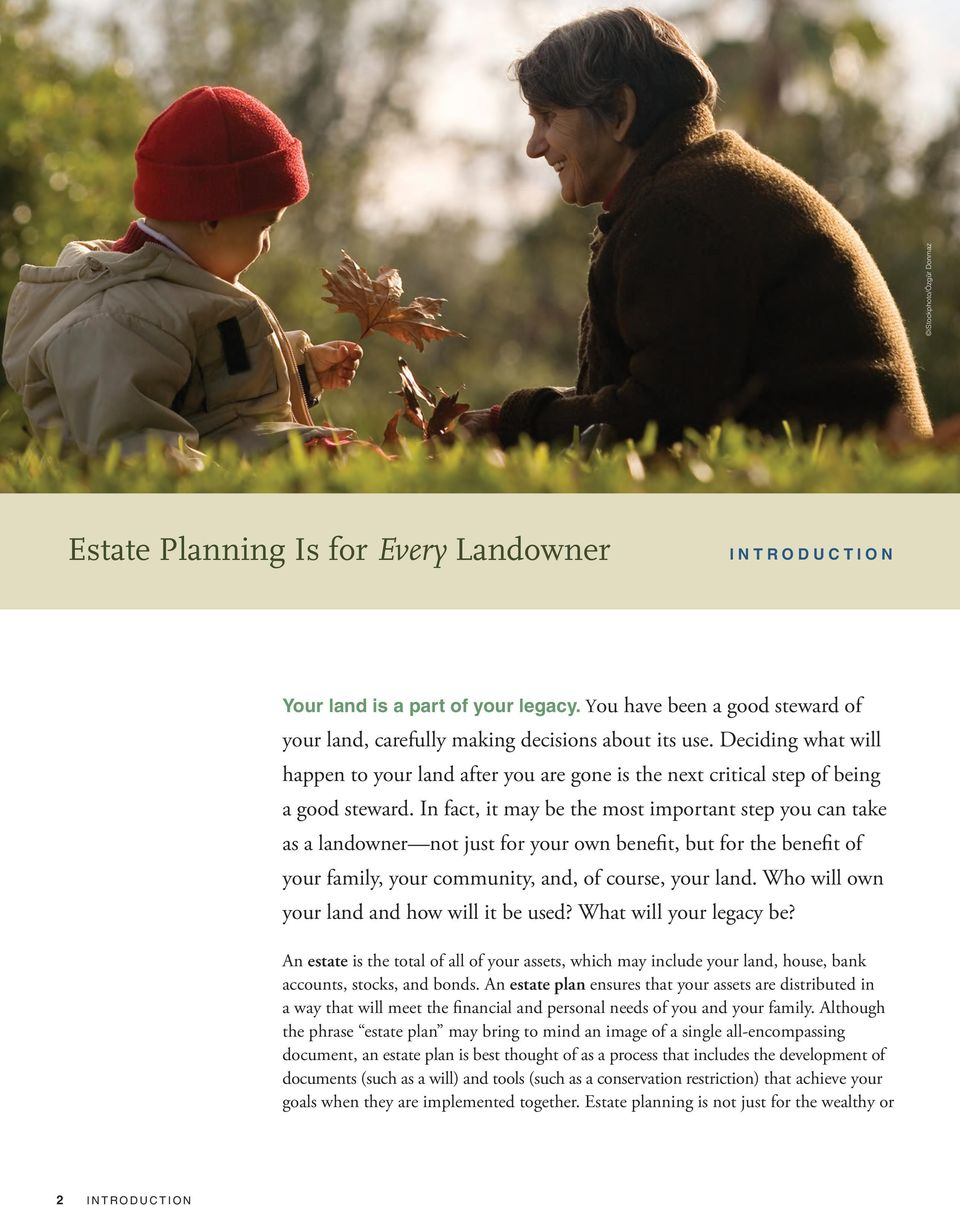 In fact, it may be the most important step you can take as a landowner not just for your own benefit, but for the benefit of your family, your community, and, of course, your land.
