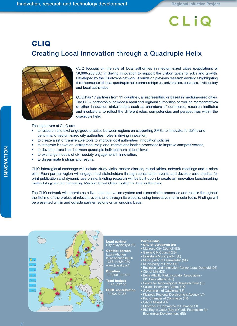Developed by the Eurotowns network, it builds on previous research evidence highlighting the importance of local quadruple helix partnerships i.e. universities, business, civil society and local authorities.