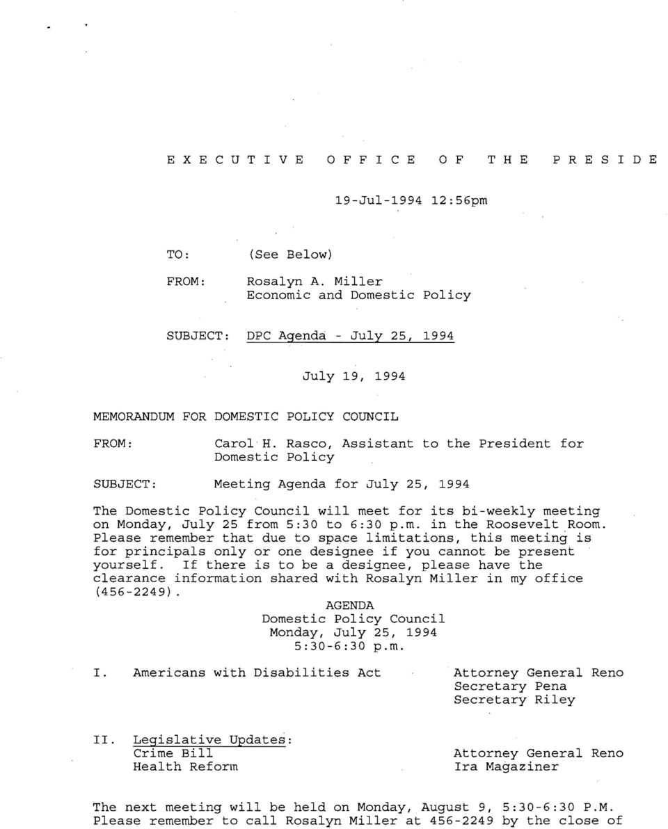 Rasco l Assistant to the President for Domestic Policy SUBJECT: Meeting Agenda for July 25 1 1994 The Domestic Policy Council will meet for its bi weekly meeting on Monday I July 25 from 5:30 to 6:30