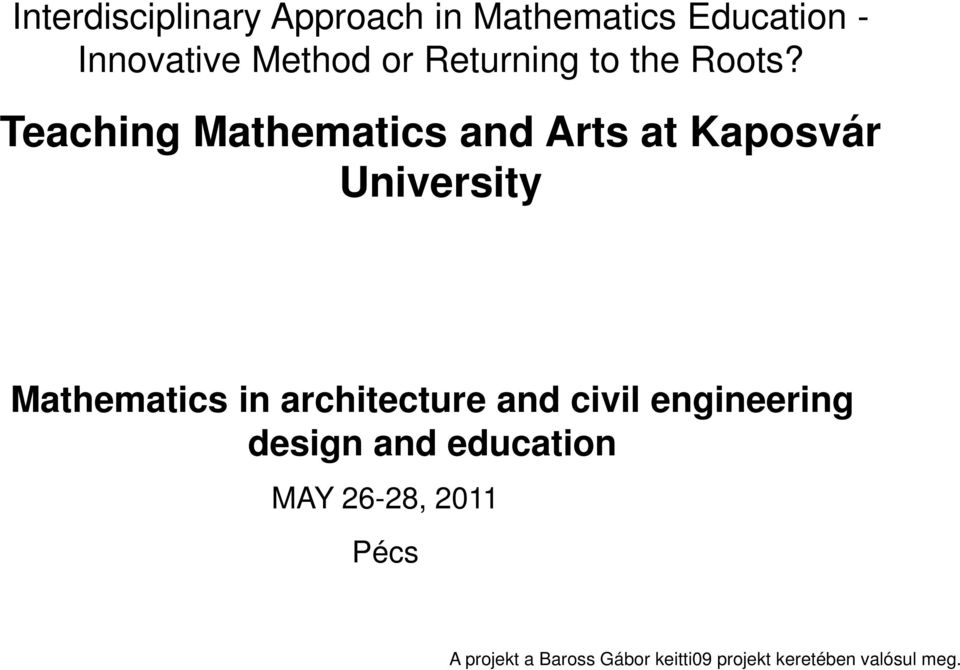 Teaching Mathematics and Arts at Kaposvár University Mathematics in