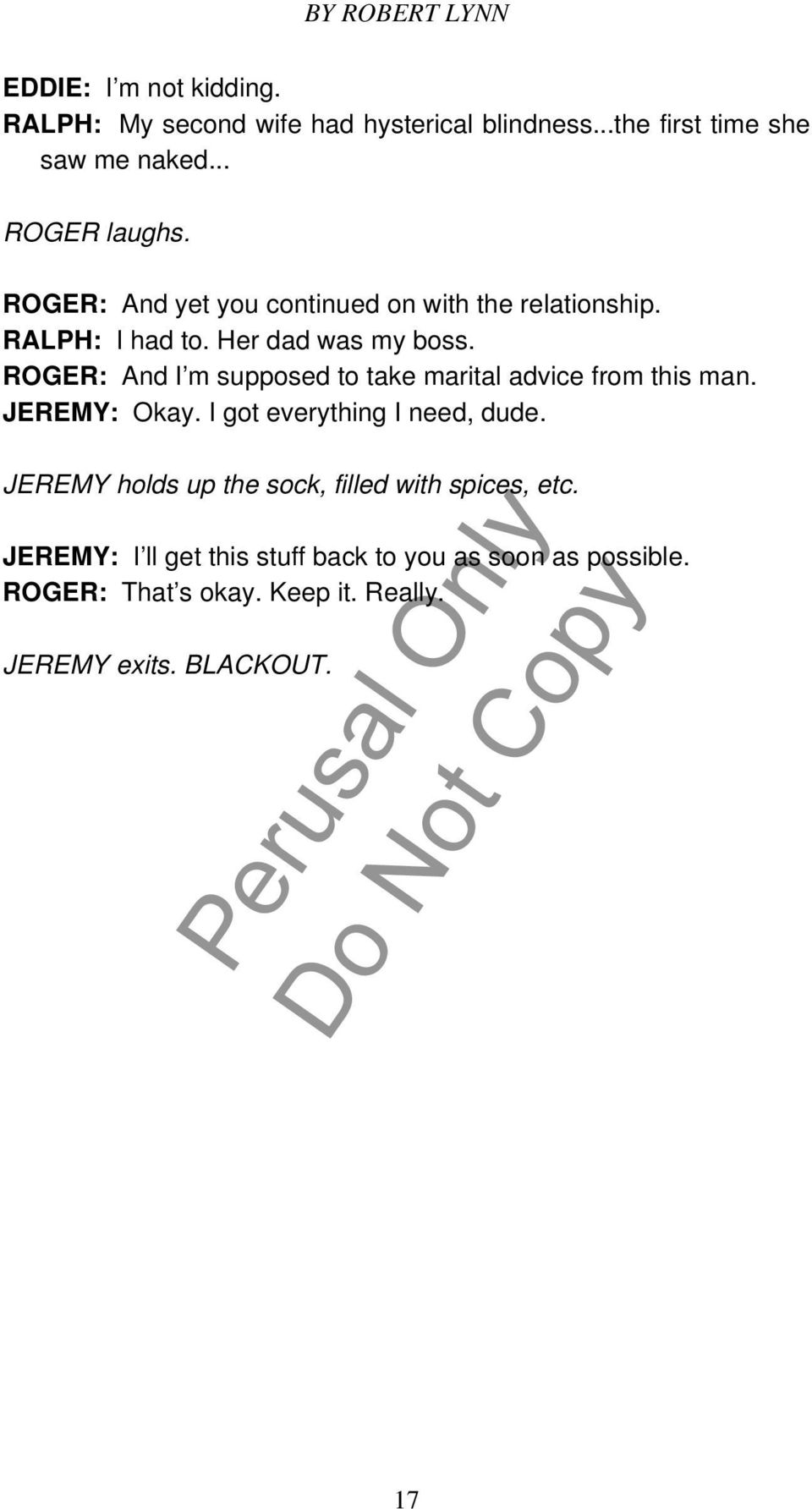 ROGER: And I m supposed to take marital advice from this man. JEREMY: Okay. I got everything I need, dude.