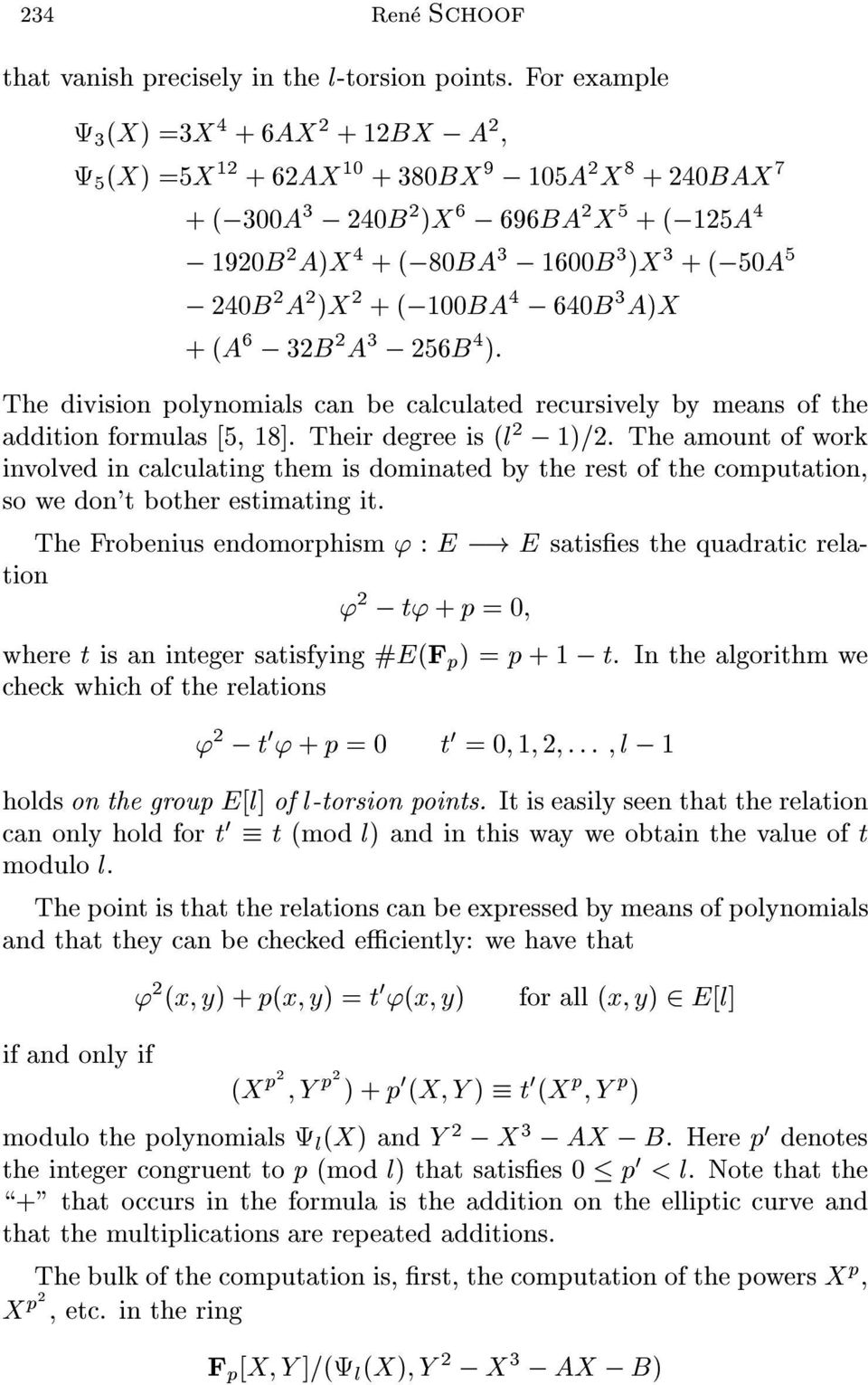 A 2 )X 2 +(,100BA 4, 640B 3 A)X +(A 6, 32B 2 A 3, 256B 4 ): The division polynomials can be calculated recursively by means of the addition formulas [5, 18]. Their degree is (l 2, 1)=2.