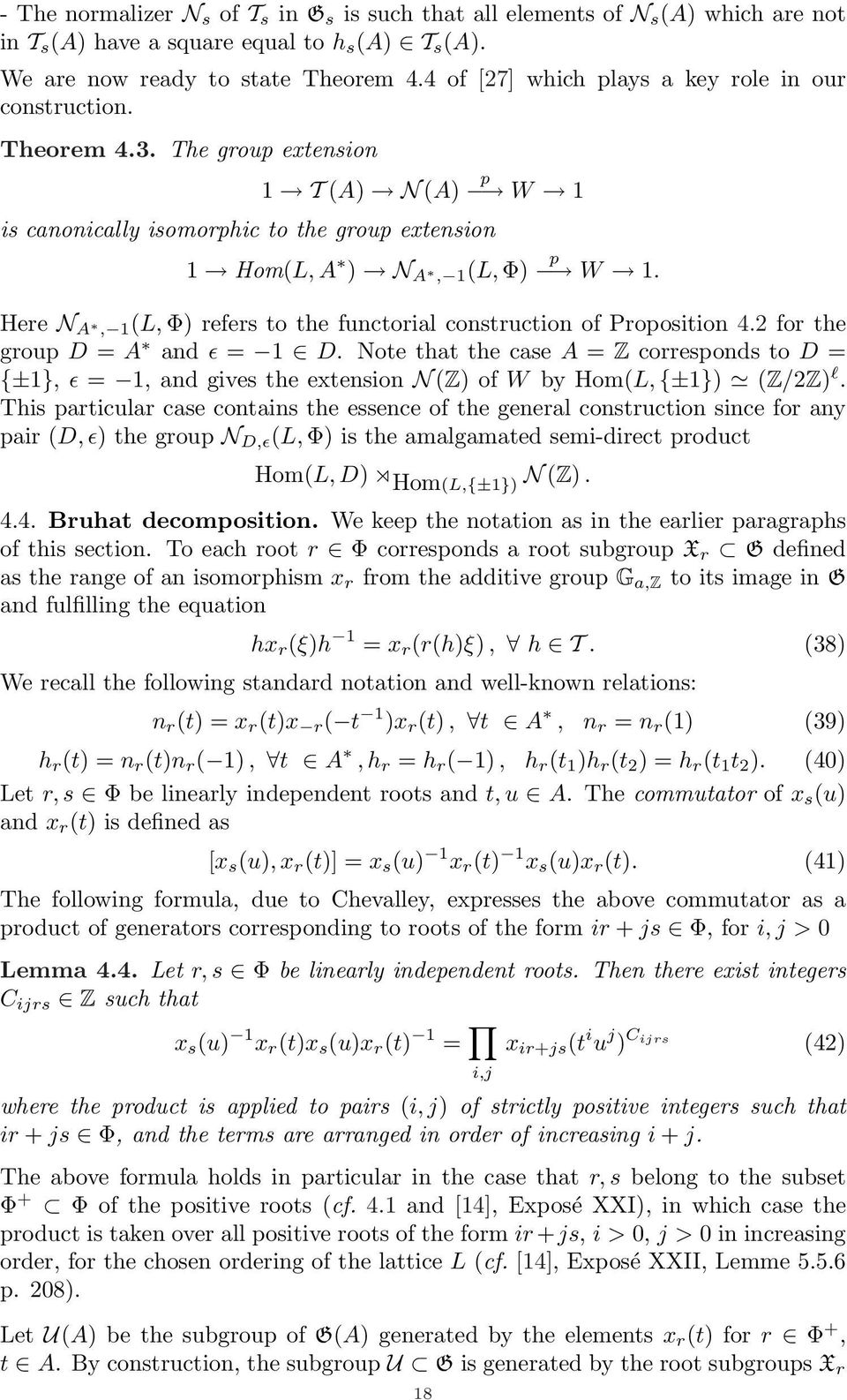 Here N A, 1(L, Φ) refers to the functorial construction of Proposition 4.2 for the group D = A and ɛ = 1 D.