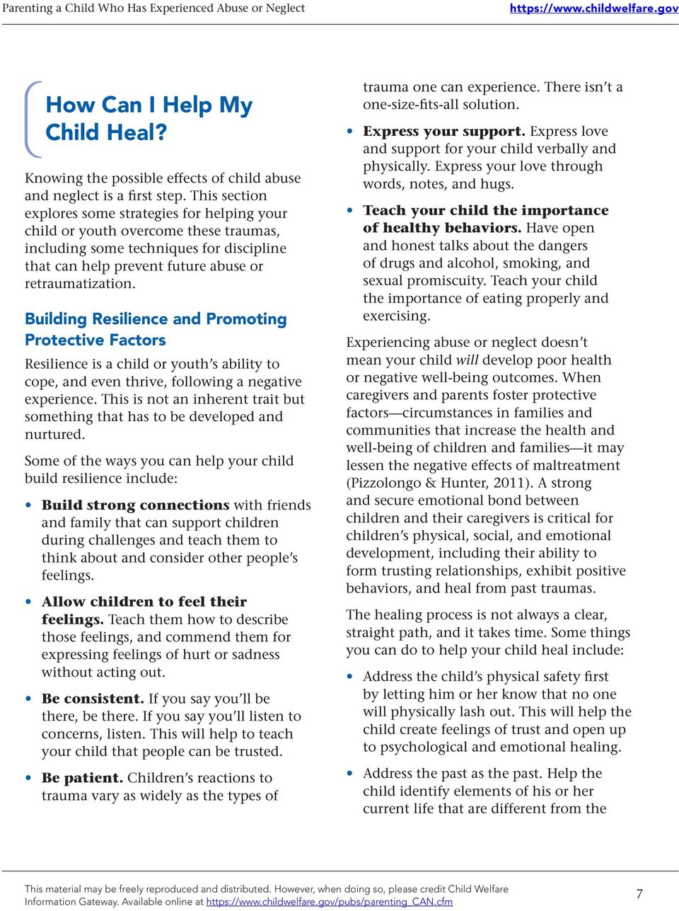 Building Resilience and Promoting Protective Factors Resilience is a child or youth s ability to cope, and even thrive, following a negative experience.