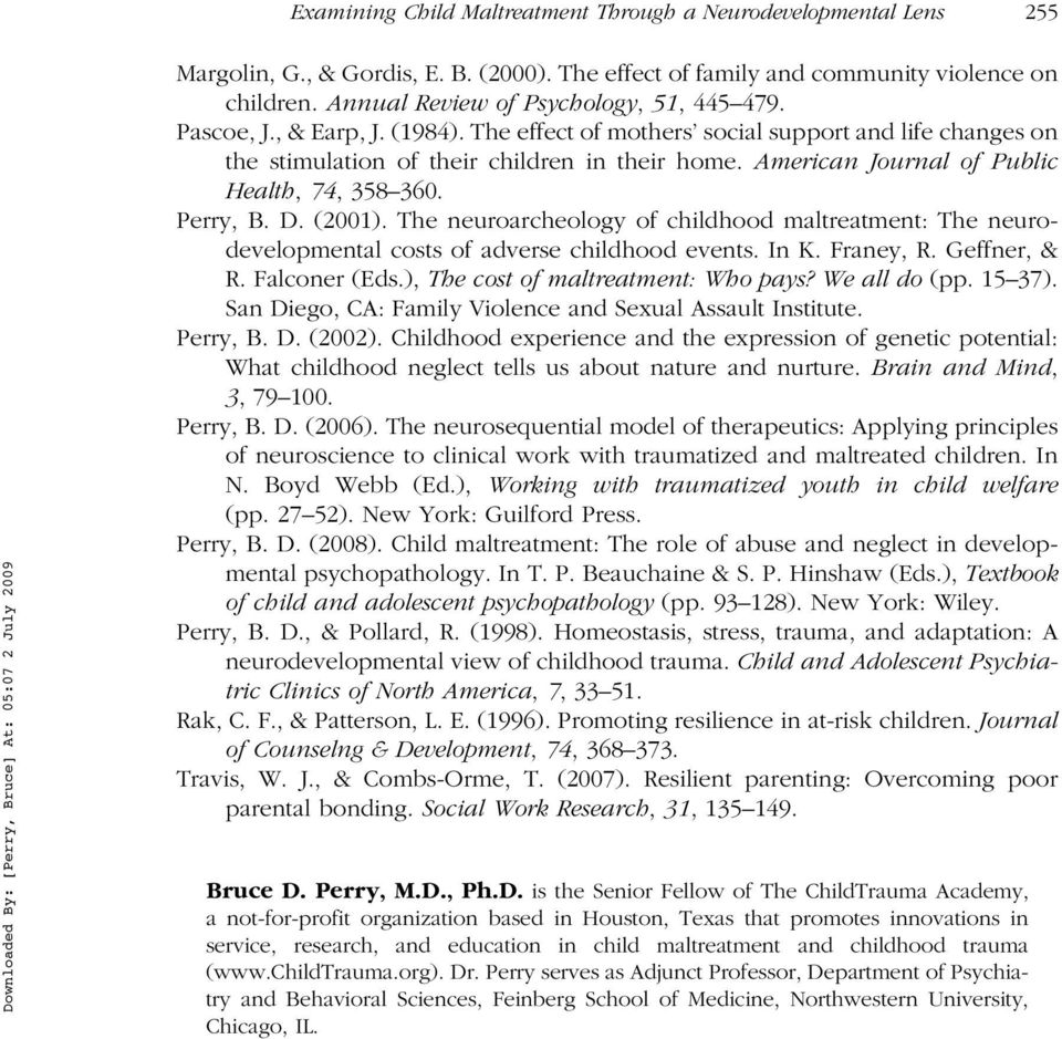 American Journal of Public Health, 74, 358 360. Perry, B. D. (2001). The neuroarcheology of childhood maltreatment: The neurodevelopmental costs of adverse childhood events. In K. Franey, R.