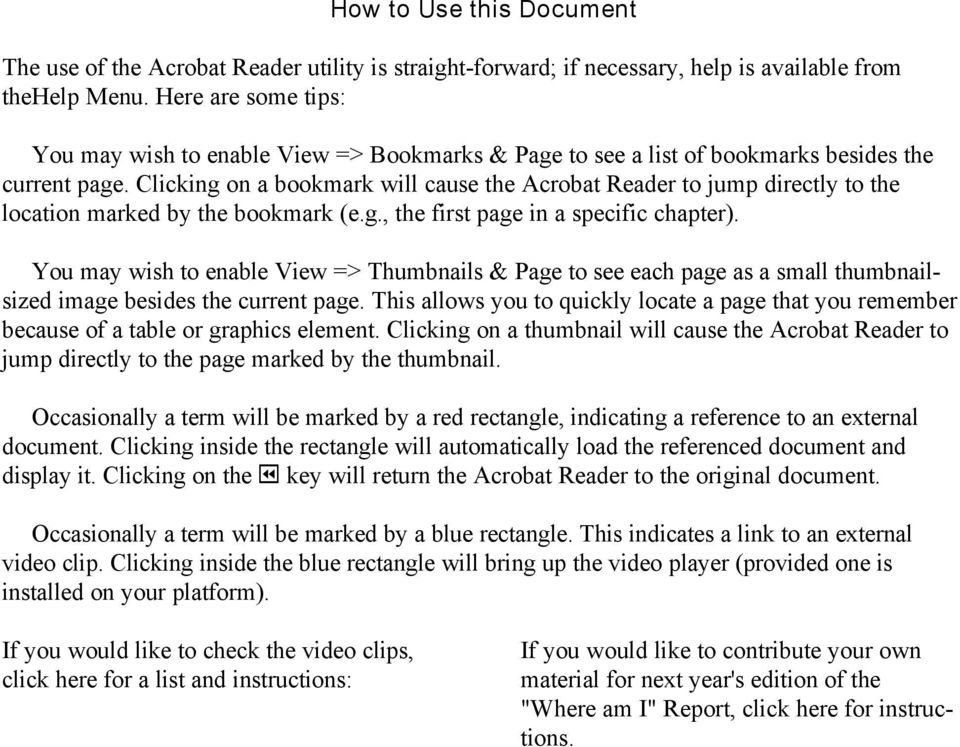 Clicking on a bookmark will cause the Acrobat Reader to jump directly to the location marked by the bookmark (e.g., the first page in a specific chapter).