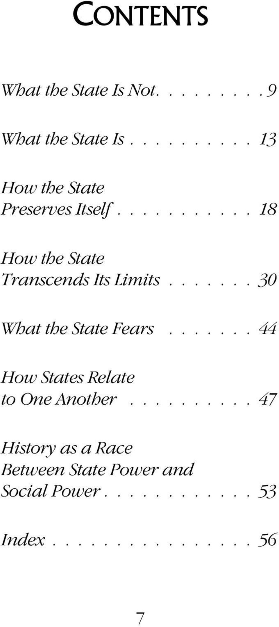 ...... 30 What the State Fears....... 44 How States Relate to One Another.