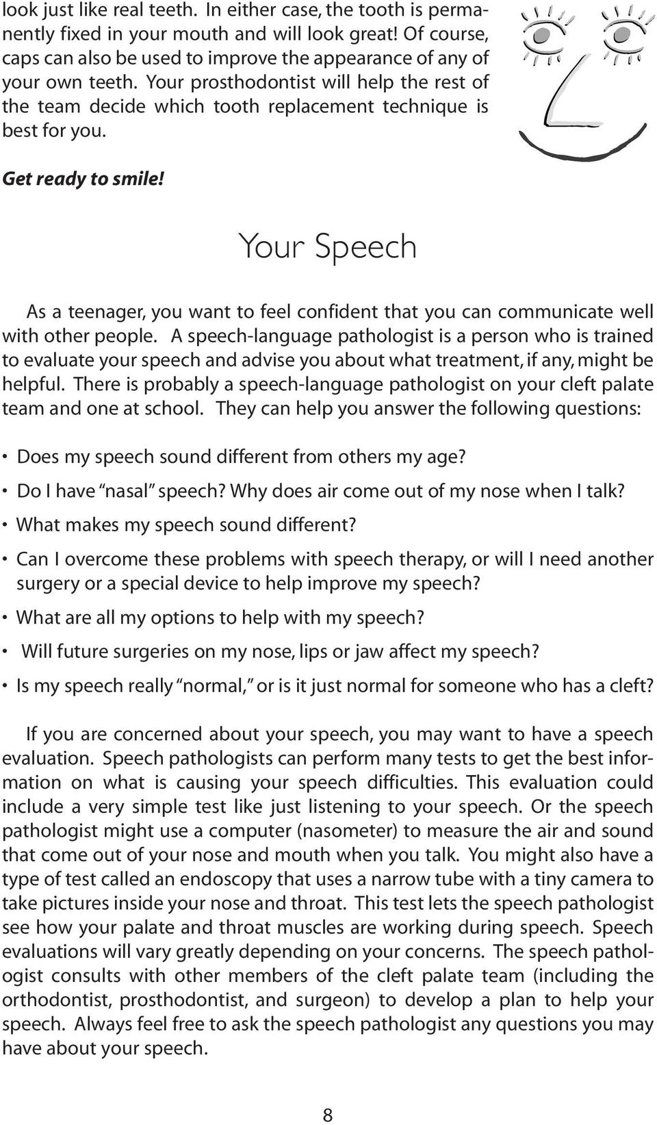 Your Speech As a teenager, you want to feel confident that you can communicate well with other people.