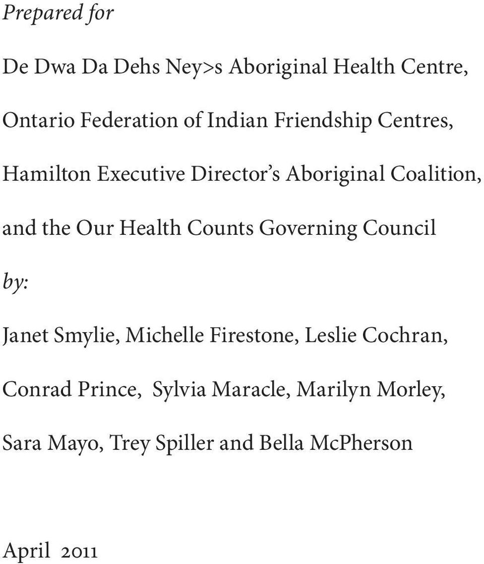 Health Counts Governing Council by: Janet Smylie, Michelle Firestone, Leslie Cochran,