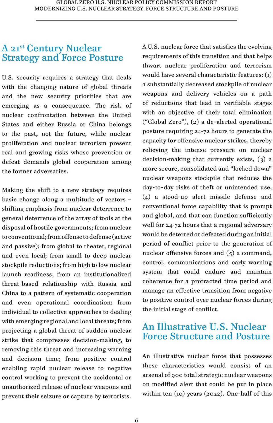 risks whose prevention or defeat demands global cooperation among the former adversaries.