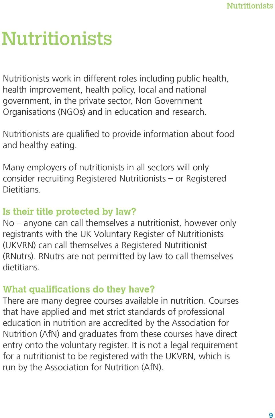 Many employers of nutritionists in all sectors will only consider recruiting Registered Nutritionists or Registered Dietitians. Is their title protected by law?