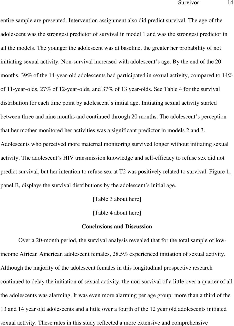 The younger the adolescent was at baseline, the greater her probability of not initiating sexual activity. Non-survival increased with adolescent s age.