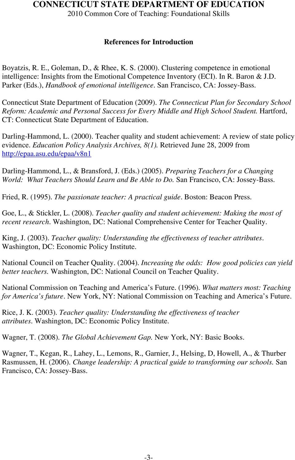 The Connecticut Plan for Secondary School Reform: Academic and Personal Success for Every Middle and High School Student. Hartford, CT: Connecticut State Department of Education. Darling-Hammond, L.