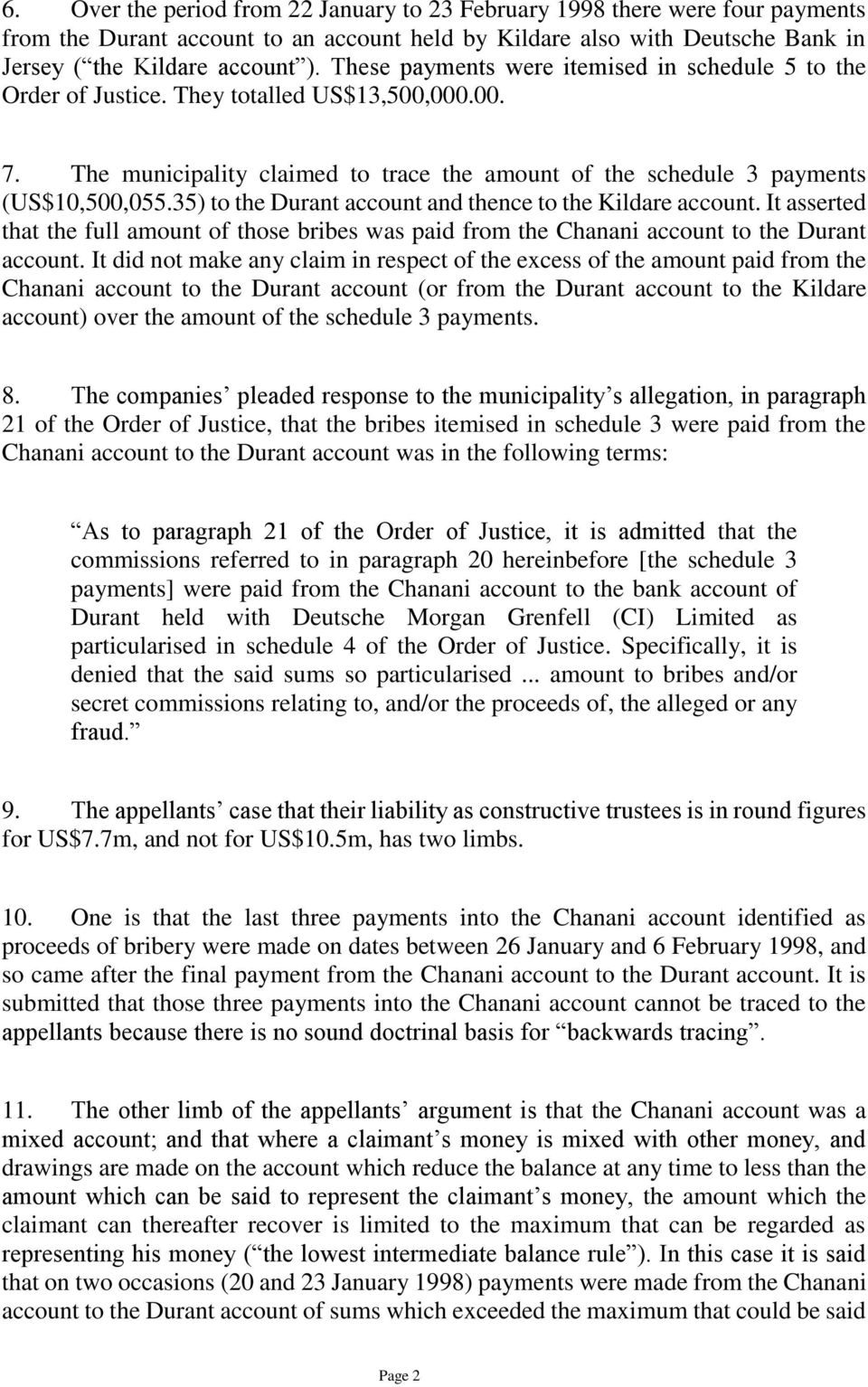 35) to the Durant account and thence to the Kildare account. It asserted that the full amount of those bribes was paid from the Chanani account to the Durant account.