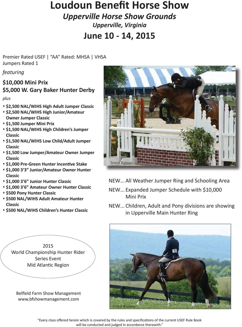 Classic s $1,500 NAL/WIHS Low Child/Adult Jumper Classic s $1,500 Low Jumper/Amateur Owner Jumper Classic s $1,000 Pre-Green Hunter Incentive Stake s $1,000 3 3 Junior/Amateur Owner Hunter Classic s