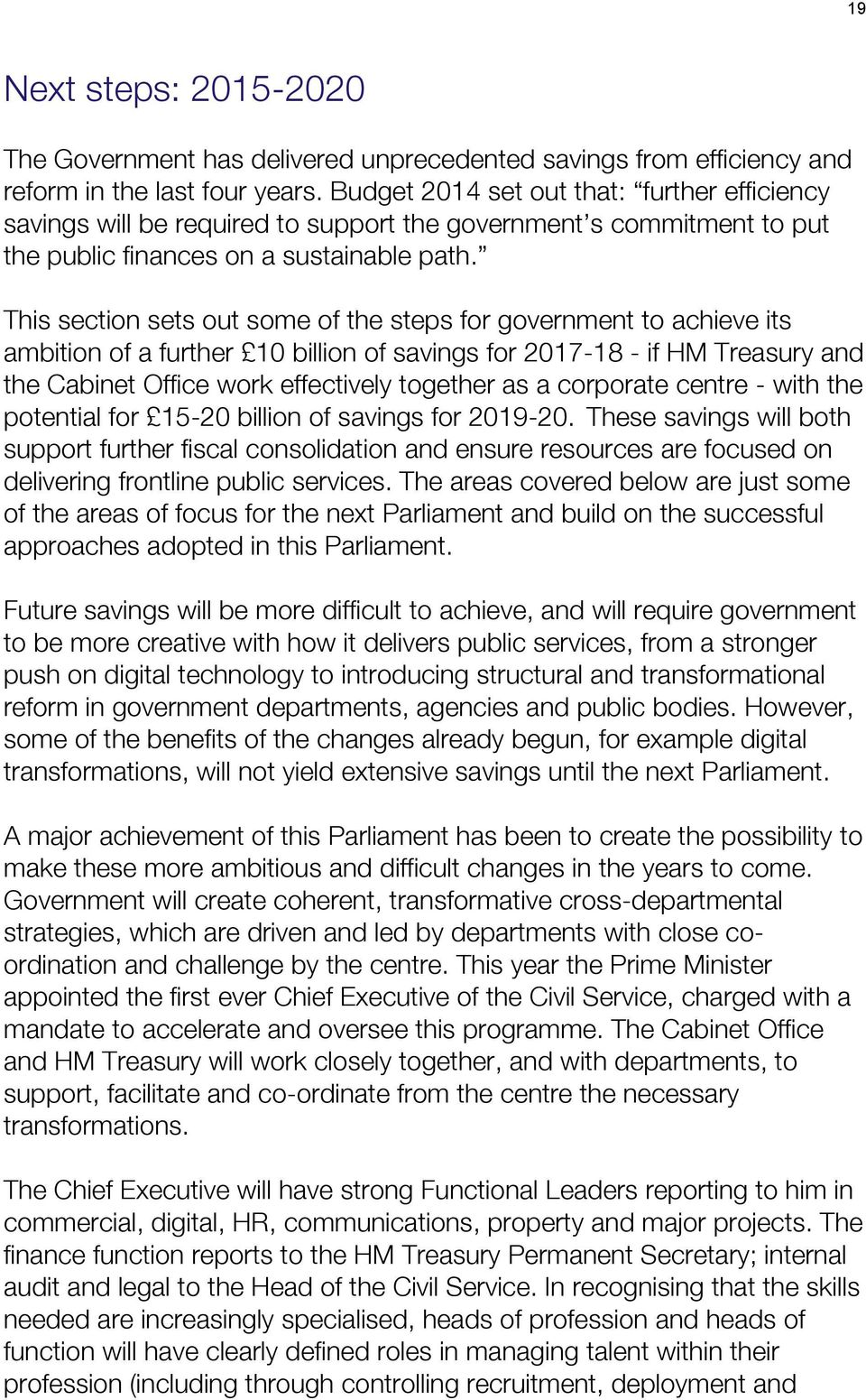 This section sets out some of the steps for government to achieve its ambition of a further 10 billion of savings for 2017-18 - if HM Treasury and the Cabinet Office work effectively together as a