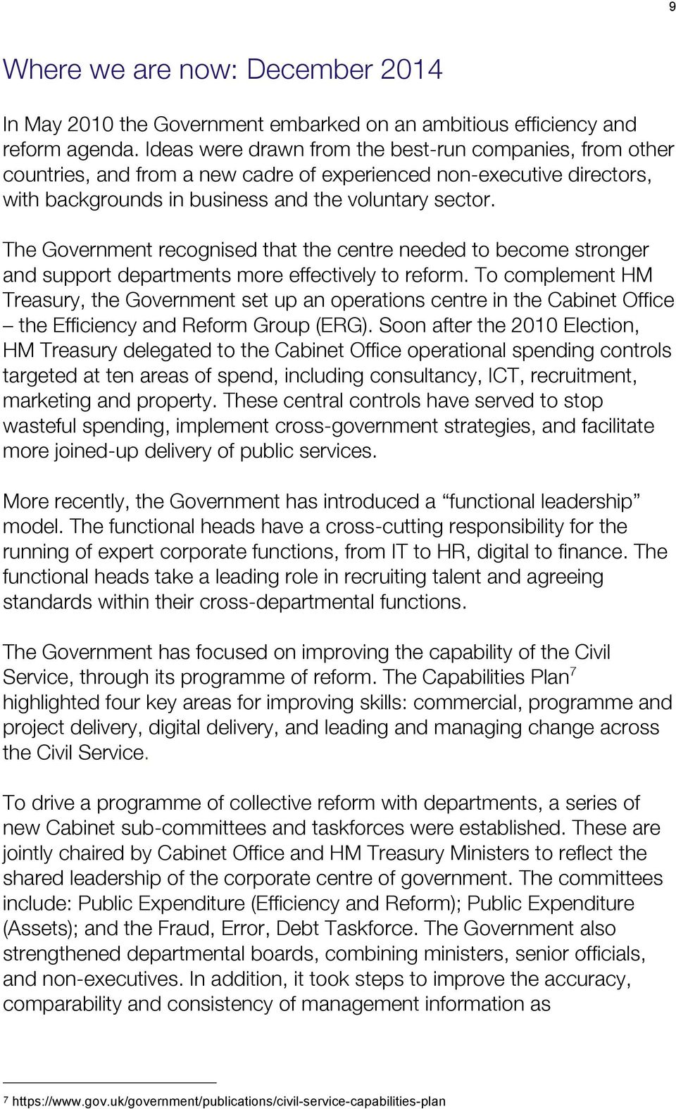 The Government recognised that the centre needed to become stronger and support departments more effectively to reform.