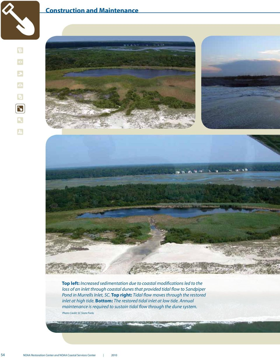 Top right: Tidal flow moves through the restored inlet at high tide. Bottom: The restored tidal inlet at low tide.