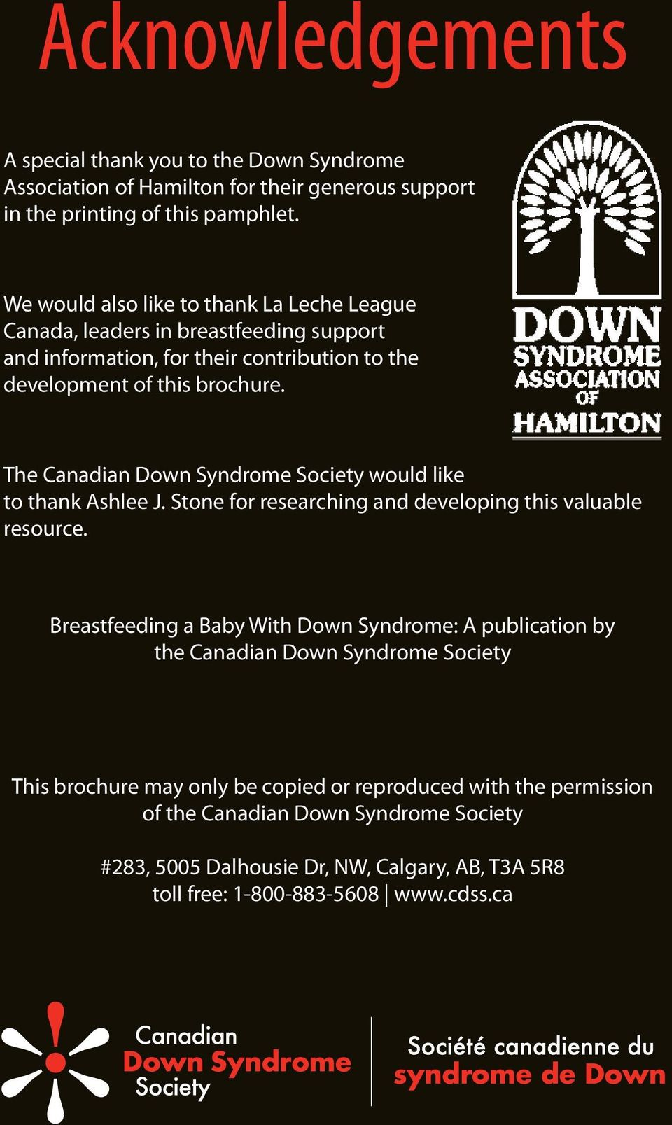 The Canadian Down Syndrome Society would like to thank Ashlee J. Stone for researching and developing this valuable resource.