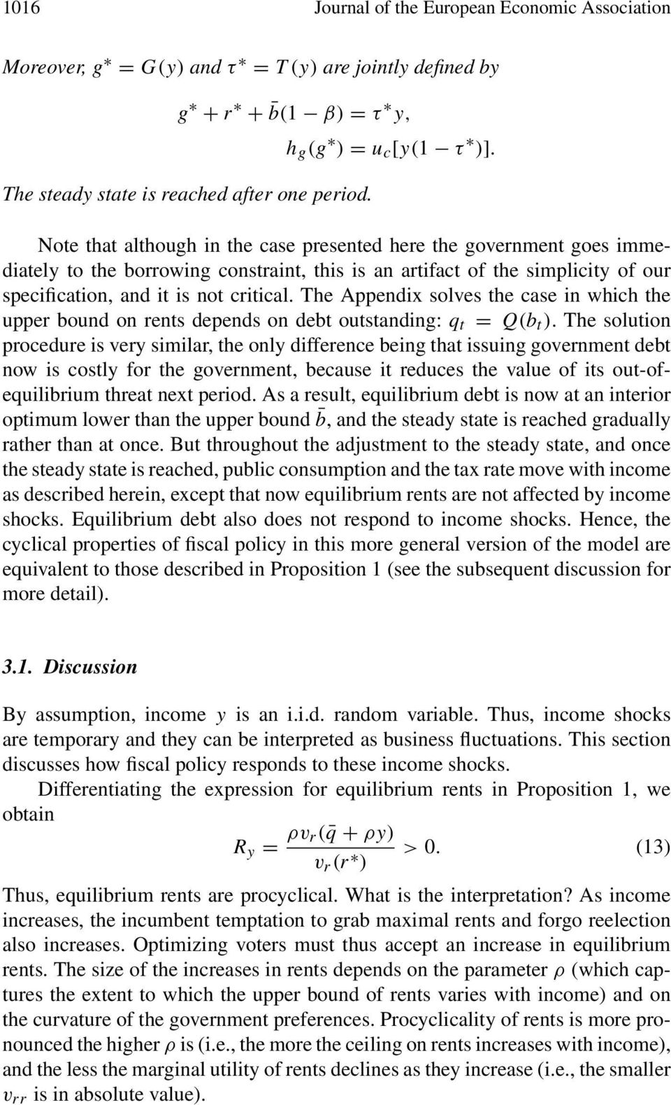 The Appendix solves the case in which the upper bound on rents depends on debt outstanding: q t = Q(b t ).