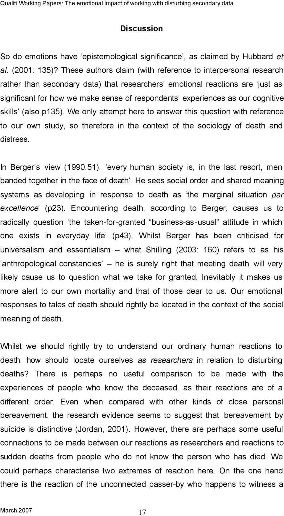as our cognitive skills (also p135). We only attempt here to answer this question with reference to our own study, so therefore in the context of the sociology of death and distress.