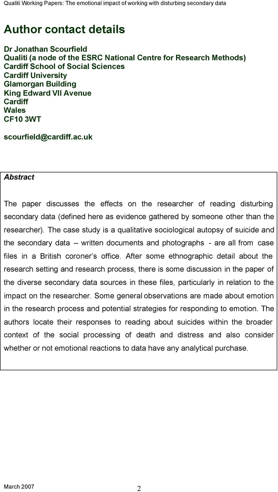 uk Abstract The paper discusses the effects on the researcher of reading disturbing secondary data (defined here as evidence gathered by someone other than the researcher).
