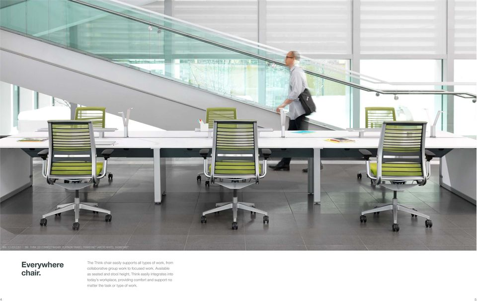 The Think chair easily supports all types of work, from collaborative group work to focused