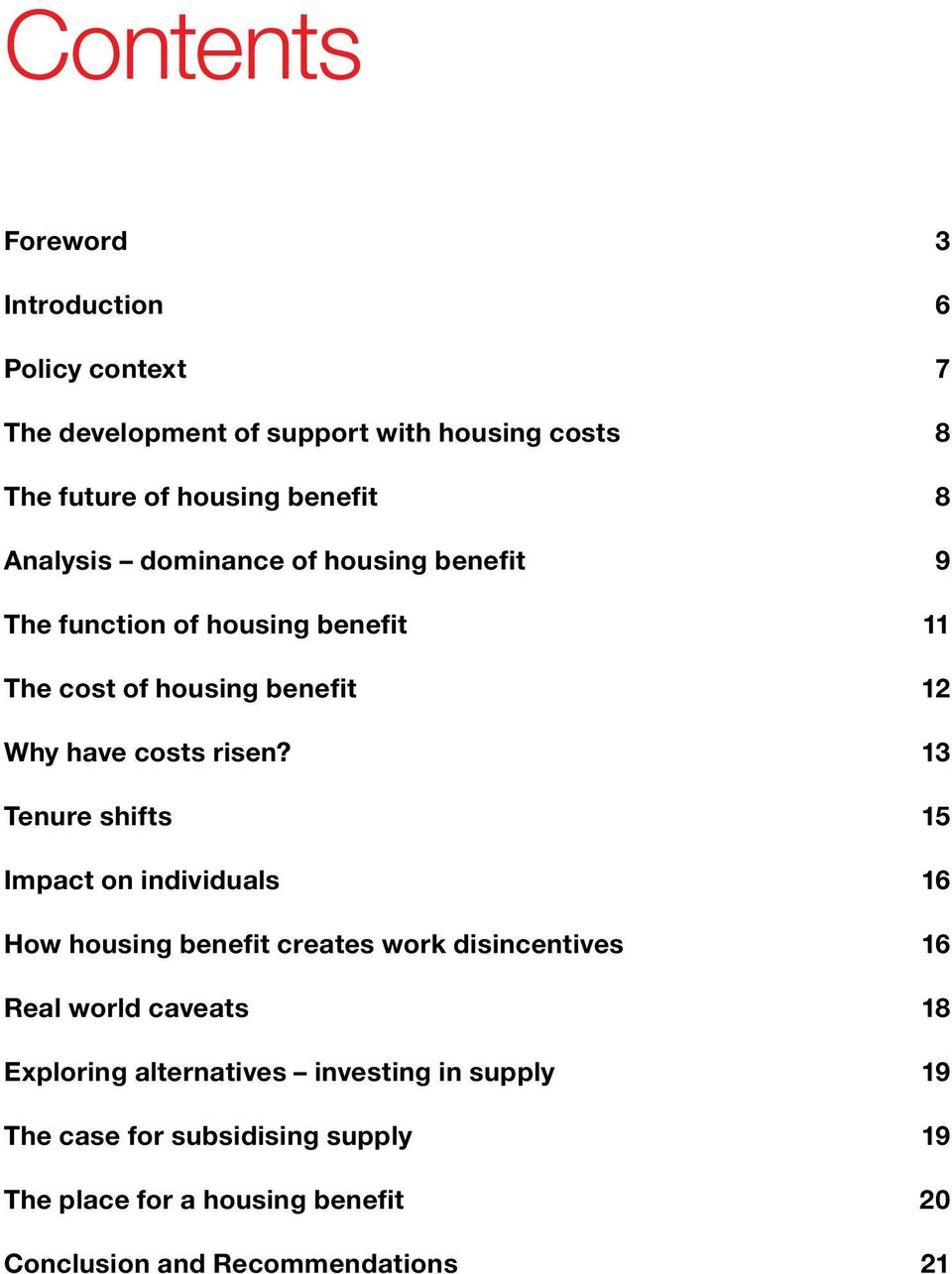 13 Tenure shifts 15 Impact on individuals 16 How housing benefit creates work disincentives 16 Real world caveats 18 Exploring