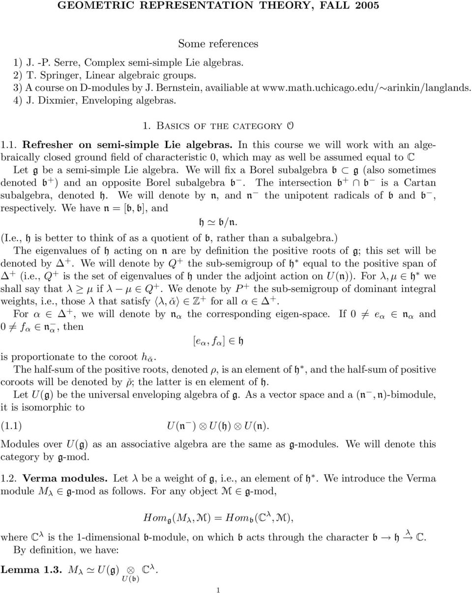 In this course we will work with an algebraically closed ground field of characteristic 0, which may as well be assumed equal to C Let g be a semi-simple Lie algebra.