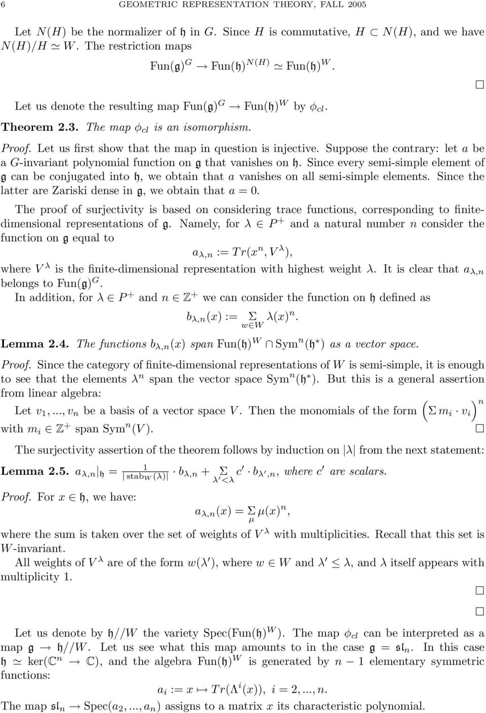Suppose the contrary: let a be a G-invariant polynomial function on g that vanishes on h.