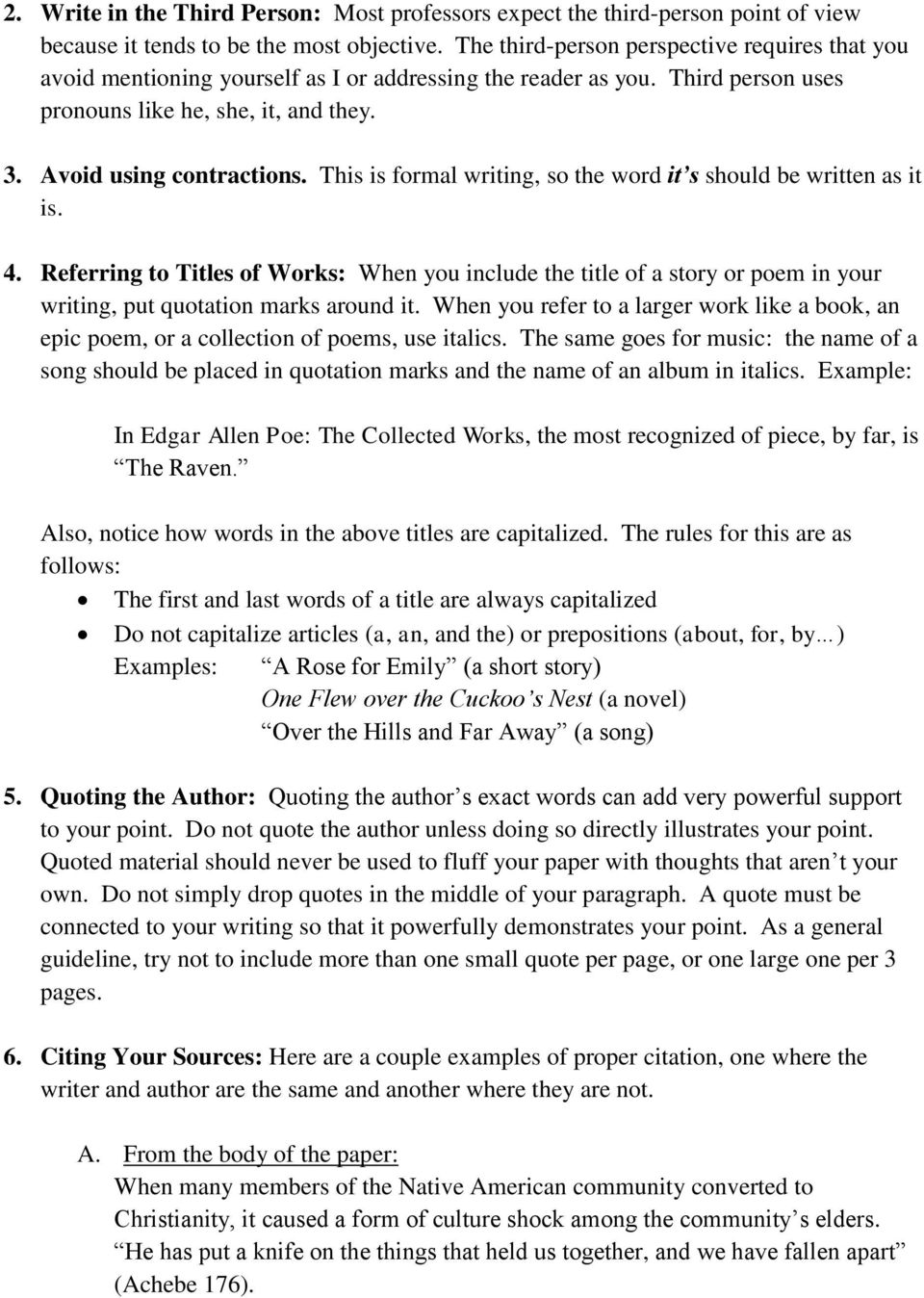 This is formal writing, so the word it s should be written as it is. 4. Referring to Titles of Works: When you include the title of a story or poem in your writing, put quotation marks around it.