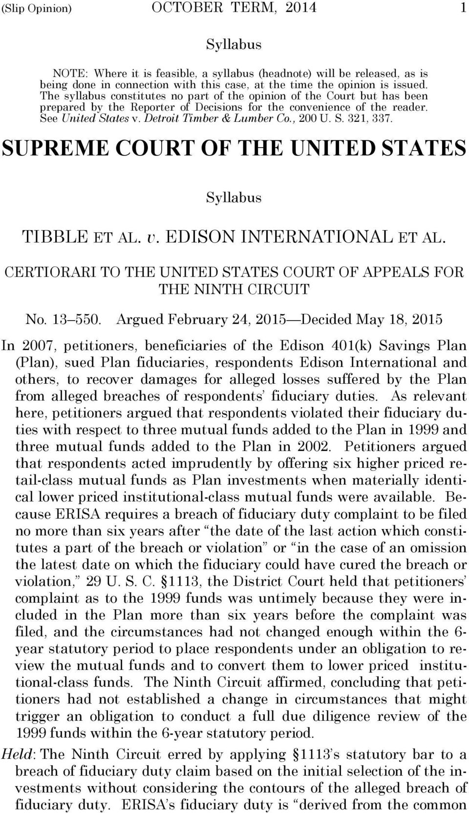 , 200 U. S. 321, 337. SUPREME COURT OF THE UNITED STATES Syllabus TIBBLE ET AL. v. EDISON INTERNATIONAL ET AL. CERTIORARI TO THE UNITED STATES COURT OF APPEALS FOR THE NINTH CIRCUIT No. 13 550.