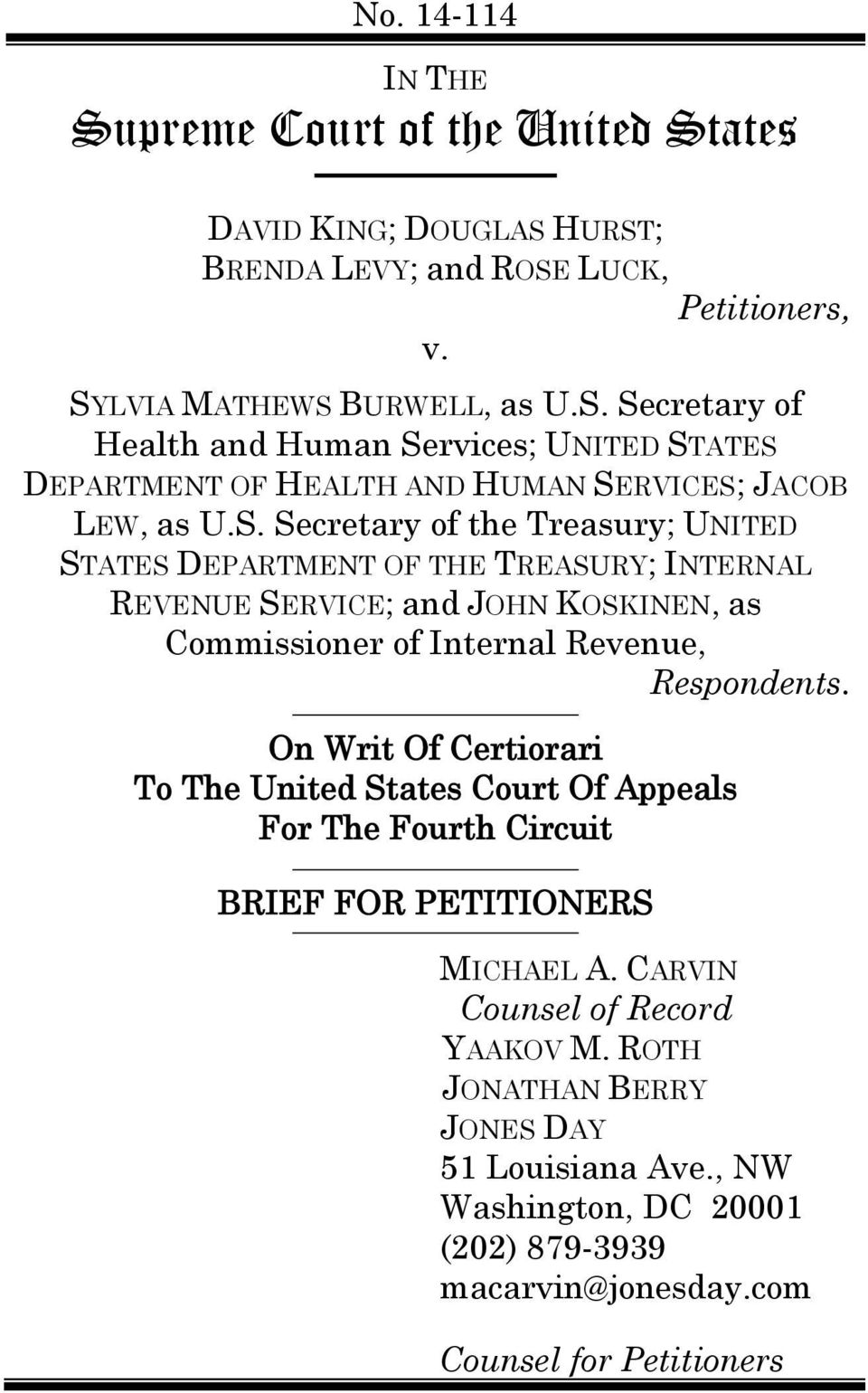 On Writ Of Certiorari To The United States Court Of Appeals For The Fourth Circuit BRIEF FOR PETITIONERS MICHAEL A. CARVIN Counsel of Record YAAKOV M.
