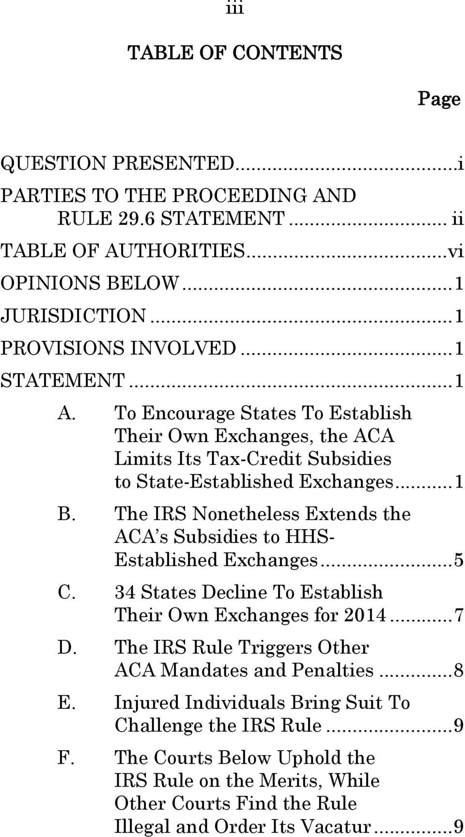 The IRS Nonetheless Extends the ACA s Subsidies to HHS- Established Exchanges... 5 C. 34 States Decline To Establish Their Own Exchanges for 2014... 7 D.