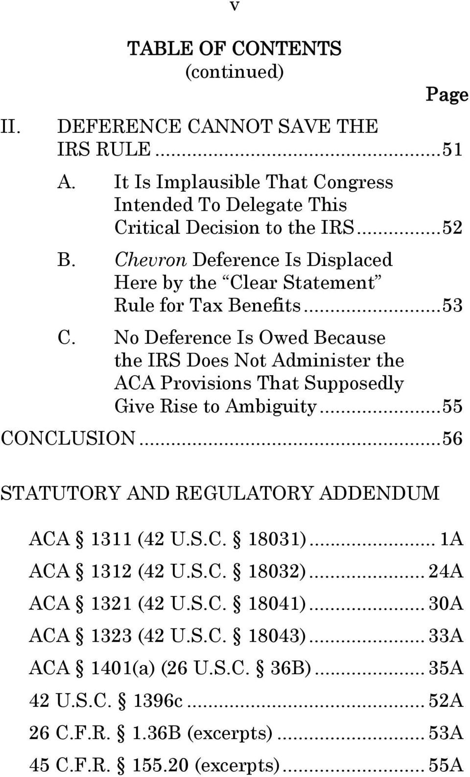 No Deference Is Owed Because the IRS Does Not Administer the ACA Provisions That Supposedly Give Rise to Ambiguity... 55 CONCLUSION.