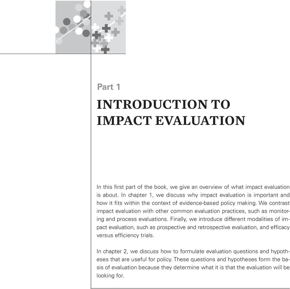 We contrast impact evaluation with other common evaluation practices, such as monitoring and process evaluations.