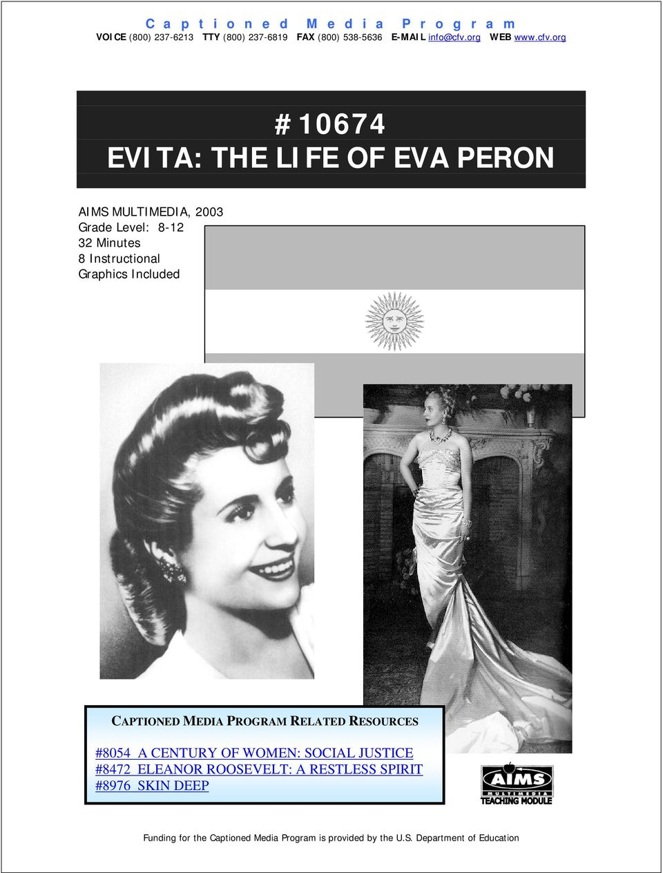 org #10674 EVITA: THE LIFE OF EVA PERON AIMS MULTIMEDIA, 2003 Grade Level: 8-12 32 Minutes 8 Instructional Graphics