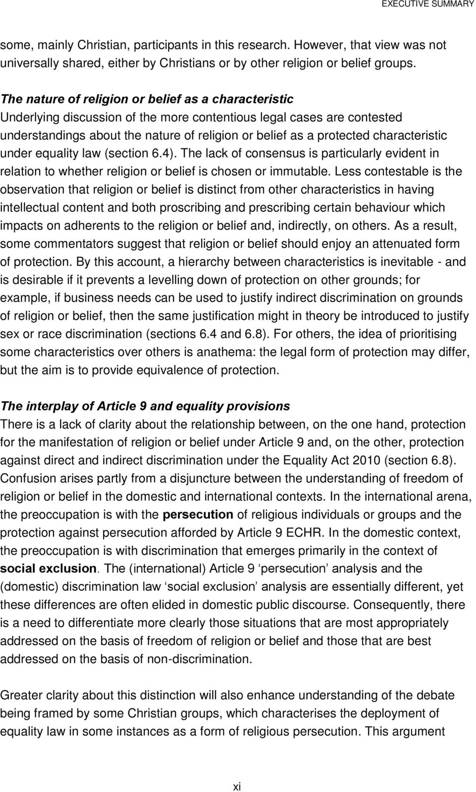 characteristic under equality law (section 6.4). The lack of consensus is particularly evident in relation to whether religion or belief is chosen or immutable.