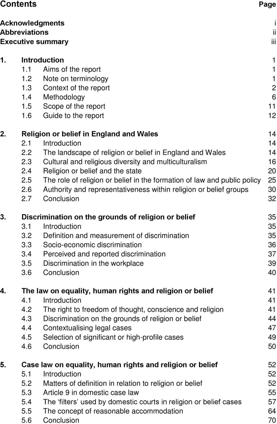 3 Cultural and religious diversity and multiculturalism 16 2.4 Religion or belief and the state 20 2.5 The role of religion or belief in the formation of law and public policy 25 2.