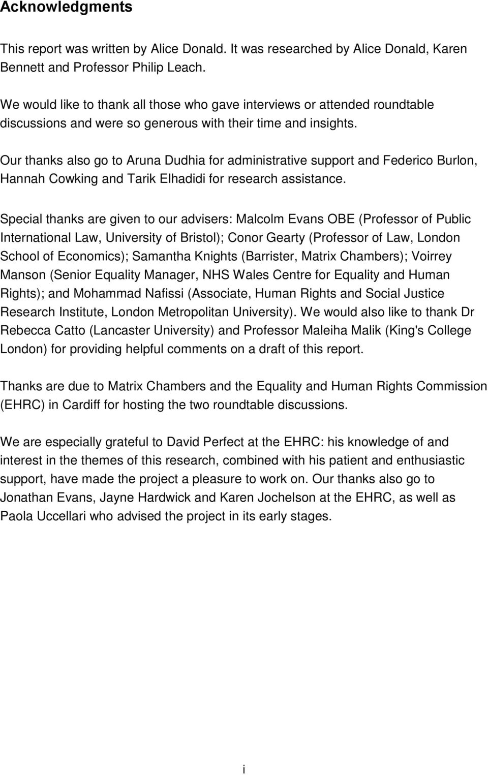 Our thanks also go to Aruna Dudhia for administrative support and Federico Burlon, Hannah Cowking and Tarik Elhadidi for research assistance.
