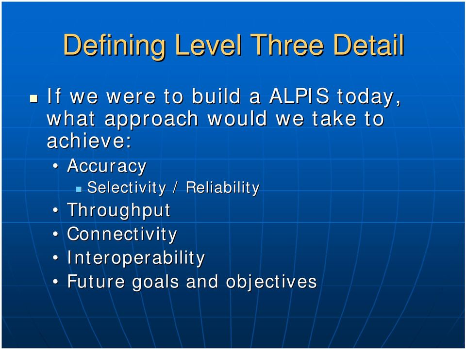 achieve: Accuracy Selectivity / Reliability