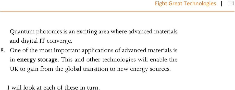 One of the most important applications of advanced materials is in energy storage.