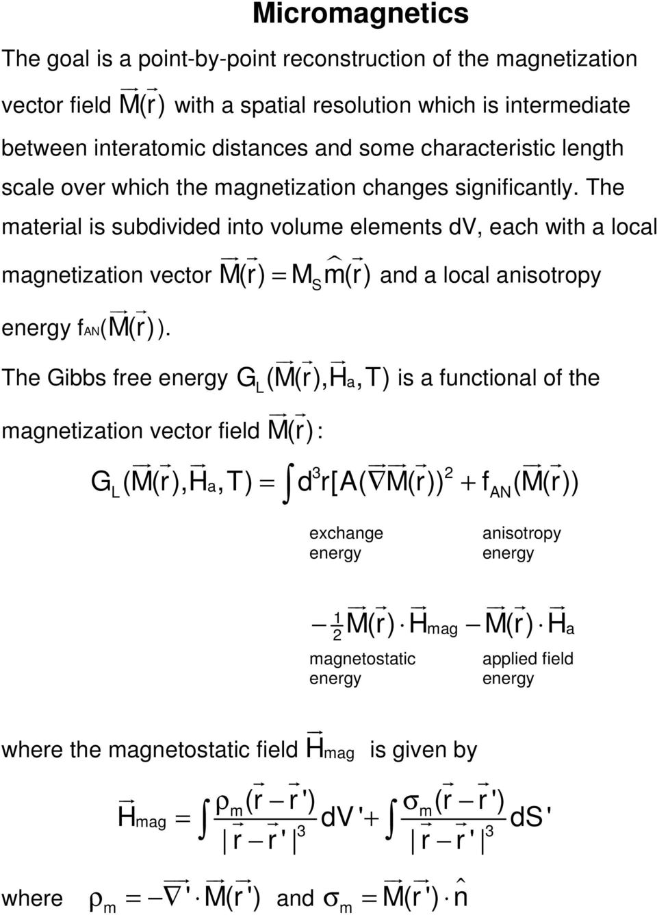 The Gibbs free energy magnetization vector field JG G G M(r) = M m(r) l and a local anisotropy S JG G JG G(M(r),H,T) L a is a functional of the JG G M(r) : JG G JG JGJG G JG G 3 2 G(M(r),H,T) a =