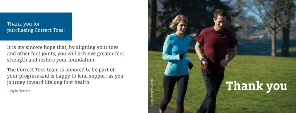 greater foot strength and restore your foundation.