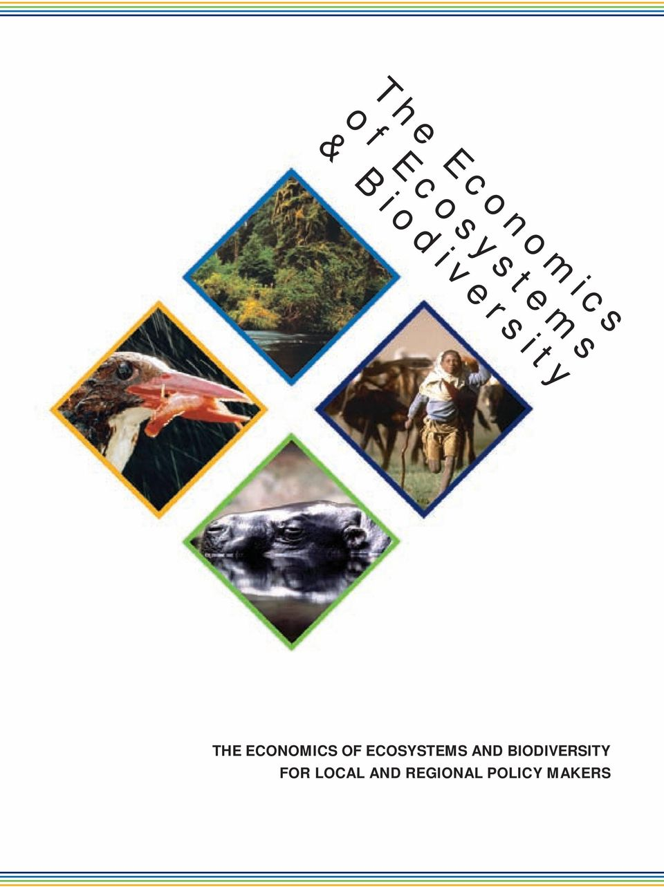 THE ECONOMICS OF ECOSYSTEMS AND