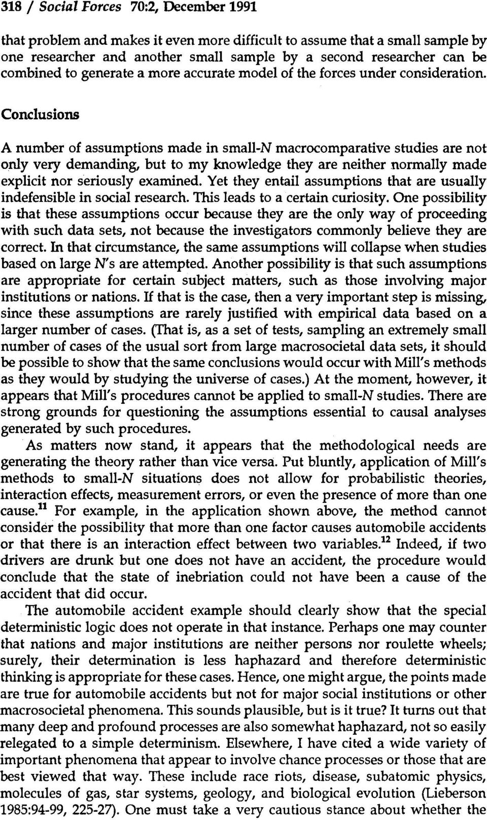 Conclusions A number of assumptions made in small-n macrocomparative studies are not only very demanding, but to my knowledge they are neither normally made explicit nor seriously examined.