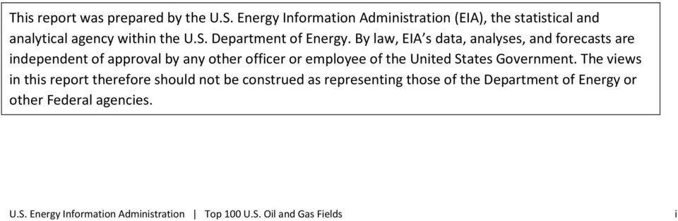 By law, EIA s data, analyses, and forecasts are independent of approval by any other officer or employee of the United